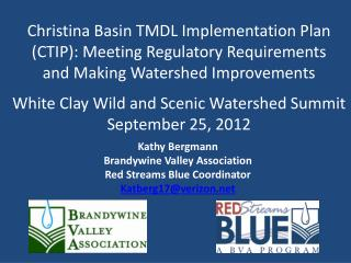 White Clay Wild and Scenic Watershed Summit September 25, 2012