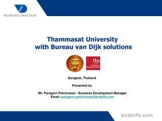 Bangkok, Thailand  Presented by  Mr. Paragorn Petchnaree - Business Development Manager