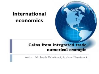Gains from integrated trade numerical example