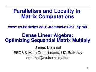 James Demmel EECS & Math Departments, UC Berkeley demmel@cs.berkeley