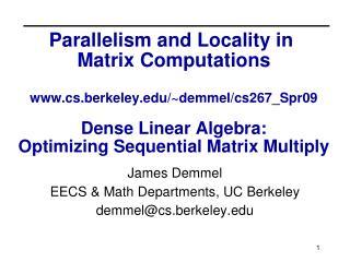 James Demmel EECS & Math Departments, UC Berkeley demmel@cs.berkeley