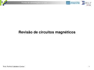 Revisão de circuitos magnéticos