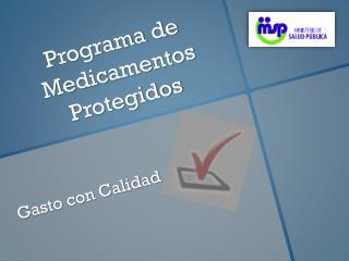Programa  de  Medicamentos Protegidos