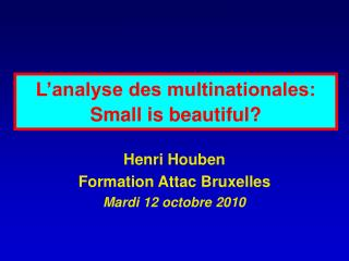 L'analyse des multinationales: Small is beautiful?