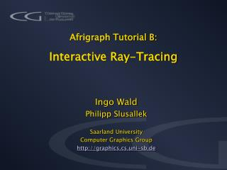 Afrigraph Tutorial B: Interactive Ray-Tracing