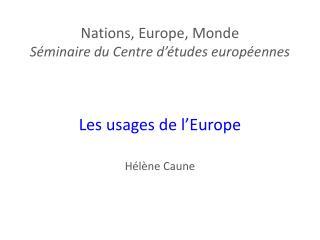 Nations, Europe, Monde  Séminaire du Centre d'études européennes