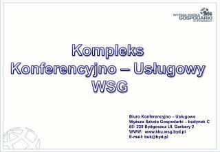 Kompleks  Konferencyjno – Usługowy  WSG