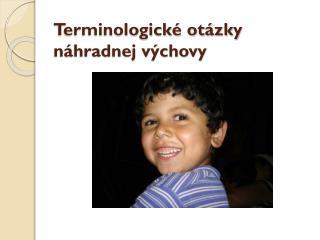 Terminologické otázky náhradnej výchovy