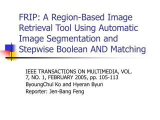 IEEE TRANSACTIONS ON MULTIMEDIA, VOL. 7, NO. 1, FEBRUARY 2005, pp. 105-113