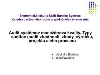 Ekonomická fakulta UMB Banská Bystrica Katedra cestovného ruchu a spoločného stravovania