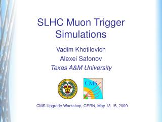 SLHC Muon Trigger Simulation s