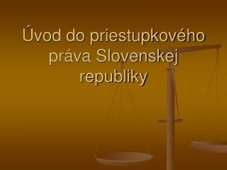 Úvod do priestupkového práva Slovenskej republiky