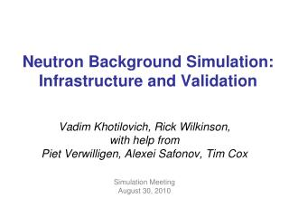 Neutron Background Simulation:  Infrastructure and Validation