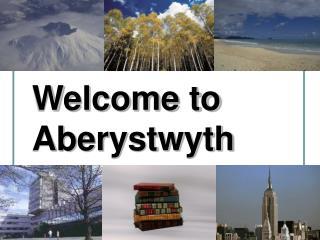 Welcome to Aberystwyth