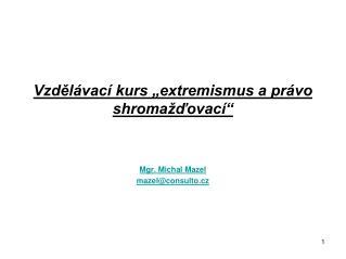 """Vzdělávací kurs """"extremismus a právo shromažďovací"""""""