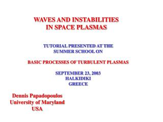 WAVES AND INSTABILITIES  IN SPACE PLASMAS