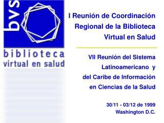I Reunión de Coordinación  Regional de la Biblioteca  Virtual en Salud