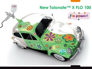 New Tolonate� X FLO 100