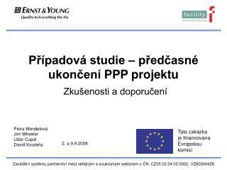 Případová studie – předčasné ukončení  PPP projektu  Zkušenosti a doporučení