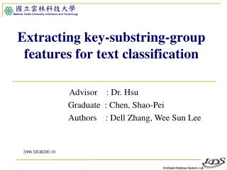 Extracting key-substring-group features for text classification