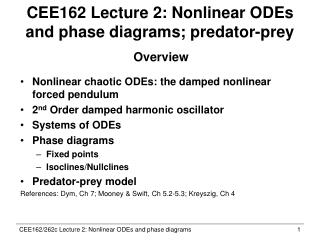 CEE162 Lecture 2: Nonlinear ODEs and phase diagrams; predator-prey