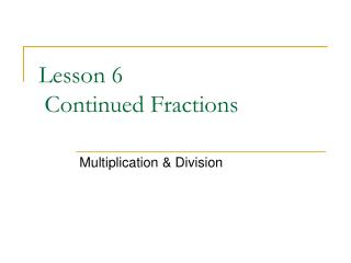 Lesson 6  Continued Fractions