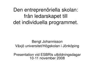 Den entreprenöriella skolan:  från ledarskapet till  det individuella programmet.