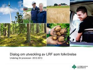 Dialog om utveckling av LRF som folkrörelse