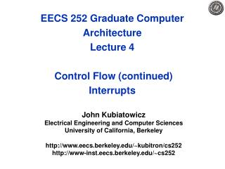 EECS 252 Graduate Computer Architecture Lecture 4  Control Flow (continued) Interrupts