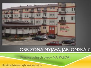 ORB Zóna Myjava,  JABLONSKá  7