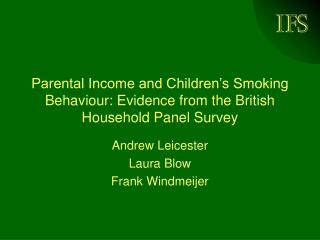 Parental Income and Children�s Smoking Behaviour: Evidence from the British Household Panel Survey