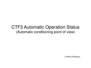 CTF3 Automatic Operation Status  (Automatic conditioning point of view)