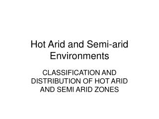 Hot Arid and Semi-arid Environments