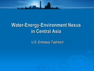 Water-Energy-Environment Nexus  in Central Asia