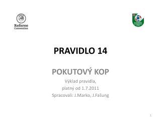 PRAVIDLO 14