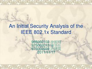 An Initial Security Analysis of the IEEE 802.1x Standard