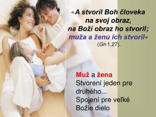 Muž a žena Stvorení jeden pre druhého ... Spojení pre veľké Božie dielo