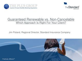 Guaranteed Renewable vs. Non-Cancelable Which Approach Is Right For Your Client?