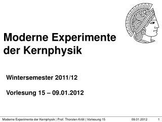 Moderne Experimente der Kernphysik