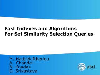 Fast Indexes and Algorithms For Set Similarity Selection Queries