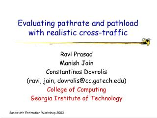 Evaluating pathrate and pathload with realistic cross-traffic