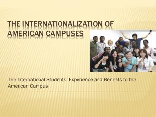 THE internationalization of American campuses