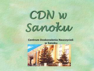 Centrum Doskonalenia Nauczycieli   w Sanoku