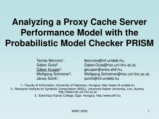 Analyzing a Proxy Cache Server Performance Model with the  Probabilistic Model Checker PRISM