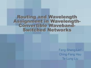 Routing and Wavelength Assignment in Wavelength-Convertible Waveband-Switched Networks