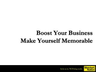 Boost Your Business Make Yourself Memorable