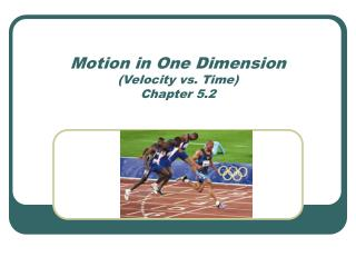 Motion in One Dimension (Velocity vs. Time) Chapter 5.2