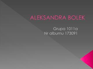 ALEKSANDRA BOLEK