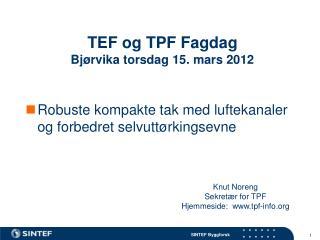 TEF og TPF Fagdag  Bj�rvika torsdag 15. mars 2012