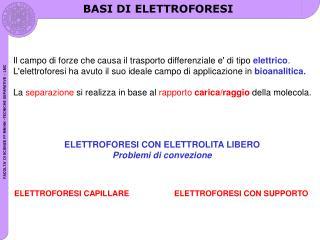 Il campo di forze che causa il trasporto differenziale e' di tipo  elettrico .